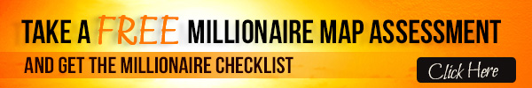 Take a Free Millionaire Map Assessment and Get The Millionaire Map Checklist